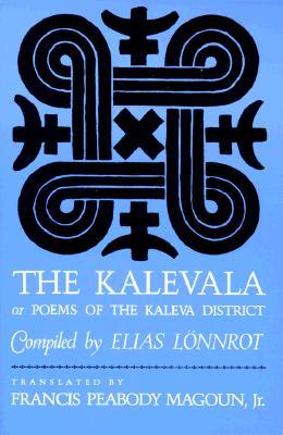 The Kalevala By Lonnrot, Elias (COM)/ Magoun, Francis P. (TRN)