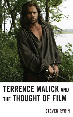 Terrence Malick and the Thought of Film By Rybin, Steven