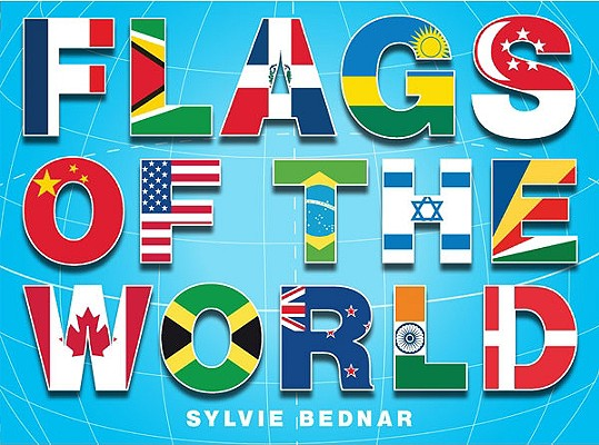 Flags of the World By Bednar, Sylvie